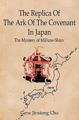 The Replica Of The Ark Of The Covenant In Japan: The Mystery of MiFune-Shiro