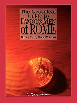 The Greenleaf Guide to Famous Men of Rome by Cynthia Shearer