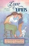 Love  Limits: Guidance Tools for Creative Parenting