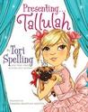 Presenting...Tallulah