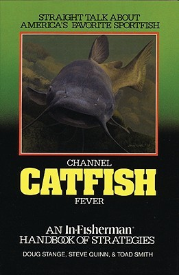 Channel Catfish Fever by Doug Stange