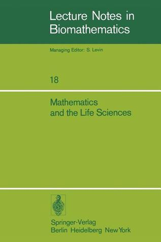 Mathematics and the Life Sciences: Selected Lectures, Canadian Mathematical Congress, August 1975