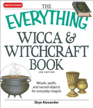 the-everything-wicca-and-witchcraft-book-rituals-spells-and-sacred-objects-for-everyday-magick