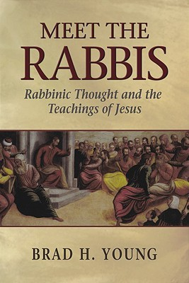 Meet the Rabbis: Rabbinic Thought and the Teachings of Jesus (ePUB)