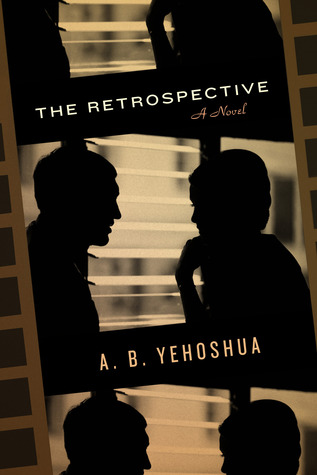 Ebook The Retrospective by A.B. Yehoshua read!