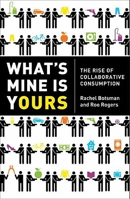 What's Mine Is Yours by Rachel Botsman