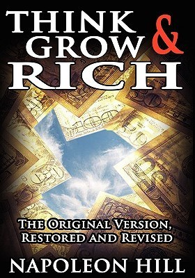 Think and Grow Rich!: The Original Version, Restored and Revised
