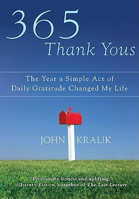 365 Thank Yous: The Year a Simple Act of Daily Gratitude Changed My Life