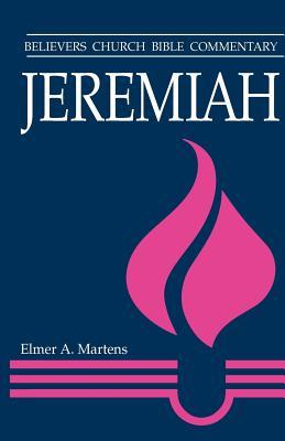 Jeremiah: Believers Church Bible Commentary