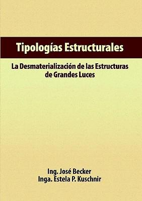 Tipologas Estructurales - La Desmaterializacin de Las Estructuras de Grandes Luces