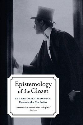 Epistemology of the Closet, Updated with a New Preface by Eve Kosofsky Sedgwick