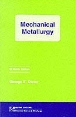 mechanical metallurgy by george e dieter rh goodreads com Physical Metallurgy Physical Metallurgy