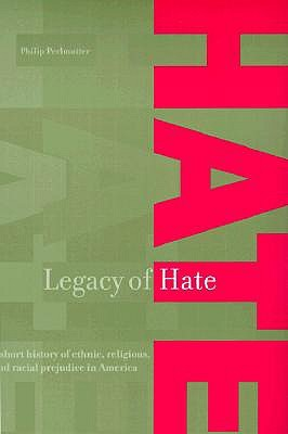 Legacy of Hate: A Short History of Ethnic, Religious and Racial Prejudice in America: A Short History of Ethnic, Religious and Racial Prejudice in America
