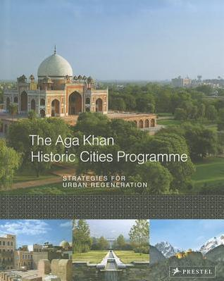 The Aga Khan Historic Cities Programme: Strategies for Urban Regeneration