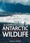 A Complete Guide To Antarctic Wildlife: The Birds And Marine Mammals Of The Antarctic Continent And The Southern Ocean