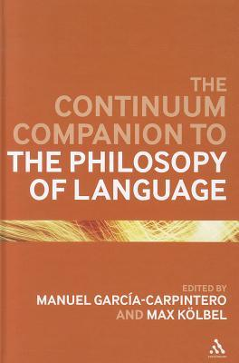 The Continuum Companion to the Philosophy of Language