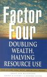 Factor Four: Doubling Wealth   Halving Resource Use: A Report To The Club Of Rome