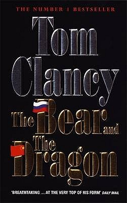 The Bear And The Dragon Jack Ryan Universe 11 By Tom Clancy