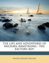 The Life and Adventures of Michael Armstrong: The Factory Boy