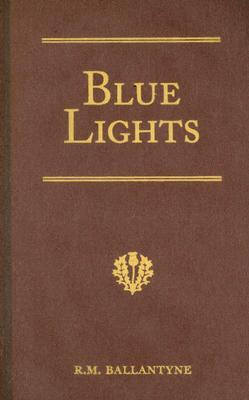 Blue Lights: Or, Hot Work in the Soudan: A Tale of Soldier Life in Several of Its Phases