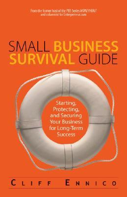 Small Business Survival Guide: Starting, Protecting, And Securing Your Business for Long-Term Success