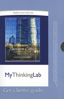 Mythinkinglab student access code card for business ethics: concepts and cases (standalone) by Manuel G. Velasquez