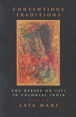 Contentious Traditions: The Debate on Sati in Colonial India