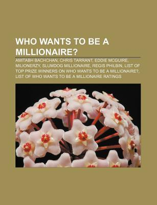 Who Wants to Be a Millionaire?: Amitabh Bachchan, Chris Tarrant, Eddie McGuire, Milionerzy, Slumdog Millionaire, Regis Philbin, List of Top Prize Winners on Who Wants to Be a Millionaire?, List of Who Wants to Be a Millionaire Ratings