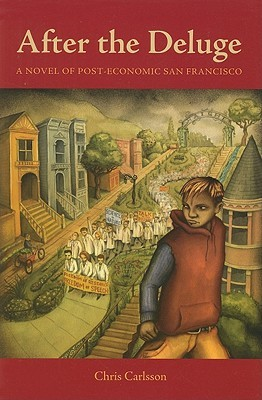 After the Deluge: A Novel of Post-Economic San Francisco