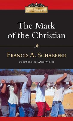 The Mark of the Christian by Francis A. Schaeffer