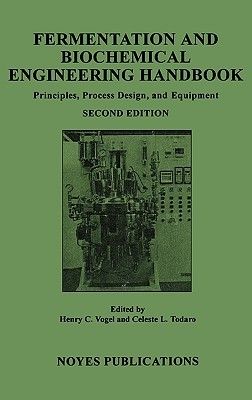 Fermentation and Biochemical Engineering Handbook: Principles, Process Design and Equipment