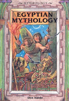 Egyptian Mythology by Don Nardo
