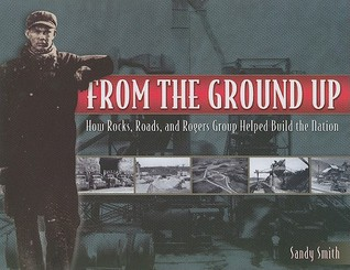 From the Ground Up: How Rocks, Roads, and Rogers Group Helped Build the Nation