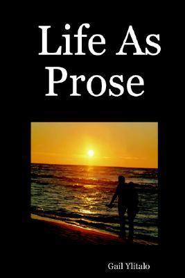 Life as Prose