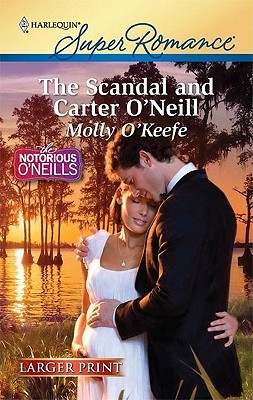 The Scandal and Carter O'Neill by Molly O'Keefe