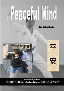 Peaceful Mind: Masters Series Guide to Heian Shodan-Godan Kata and Bunkai