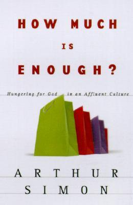 How Much is Enough? Hungering For God in an Affluent
