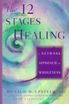 The 12 Stages of Healing: A Network Approach to Wholeness