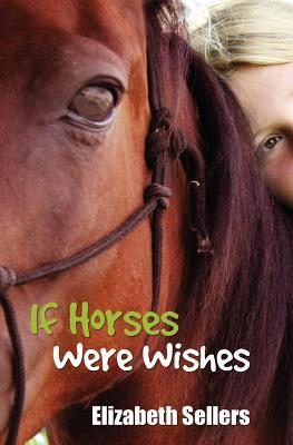 If Horses Were Wishes by Elizabeth Sellers