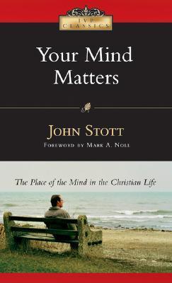 Your Mind Matters by John R.W. Stott