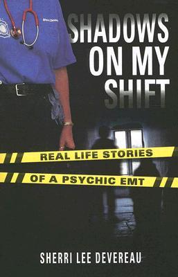 shadows-on-my-shift-real-life-stories-of-a-psychic-emt