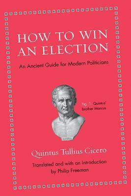 Descargar How to win an election: an ancient guide for modern politicians epub gratis online Quintus Tullius Cicero