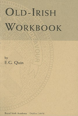 Old-Irish Workbook by E.G. Quin