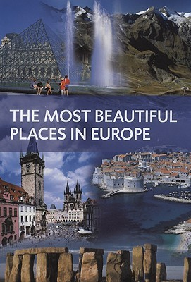 The Most Beautiful Places of Europe by Anne Benthues