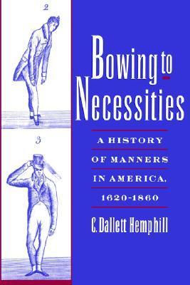 Bowing to Necessities by C. Dallett Hemphill