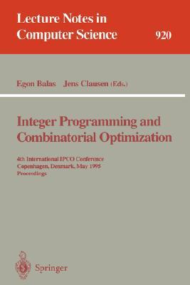 Integer Programming and Combinatorial Optimization: 4th International Ipco Conference, Copenhagen, Denmark, May 29 - 31, 1995. Proceedings