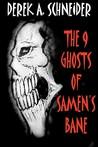 The 9 Ghosts of Samen's Bane