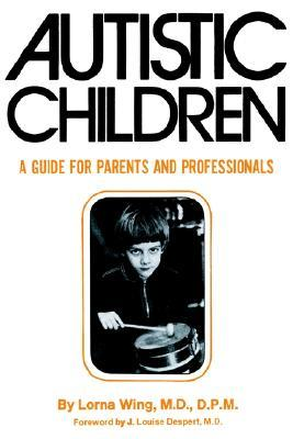 Autistic Children: A Guide for Parents