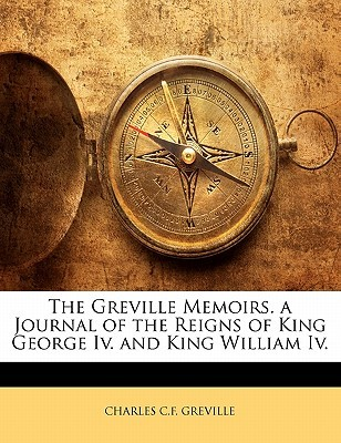 the-greville-memoirs-a-journal-of-the-reigns-of-king-george-iv-and-king-william-iv