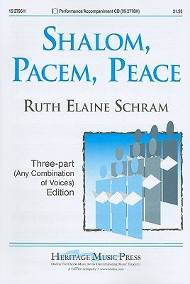 Shalom, Pacem, Peace: Three-Part (Any Combination of Voices) Edition